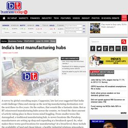 India's best manufacturing hubs - Business Today- Business News