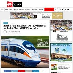 India & ADB inks pact for $500 mn loan for Delhi-Meerut RRTS corridor - eGov Magazine