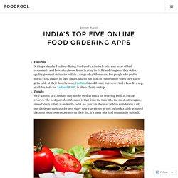 India's Top five online food ordering Apps – FooDrool