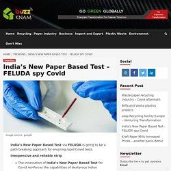 India's New Paper Based Test – FELUDA spy Covid