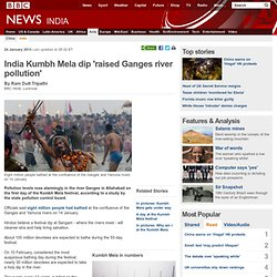 India Kumbh Mela dip 'raised Ganges river pollution'