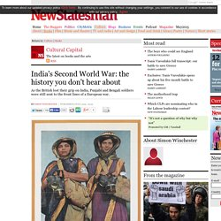 India's Second World War: the history you don't hear about