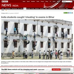 India students caught 'cheating' in exams in Bihar