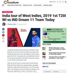 India tour of West Indies, 2019 1st T20I WI vs IND Dream 11 Team
