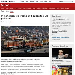 India to ban old trucks and buses to curb pollution