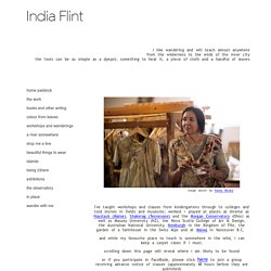 India Flint - workshops and wanderings