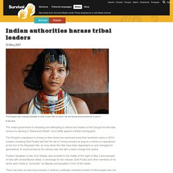 Indian authorities harass tribal leaders