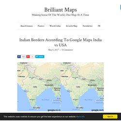Indian Borders According To Google Maps India vs USA