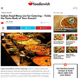 Indian Food Menu List for Catering – Tickle the Taste-Buds of Your Guests!
