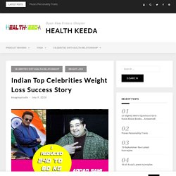 Indian Top Celebrities Weight Loss Success Story