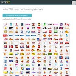 Watch Indian TV Channels Live in Australia