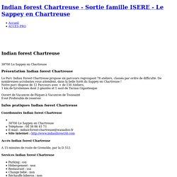 Indian forest Chartreuse Le Sappey en Chartreuse - Idée de sortie enfant en famille ISERE