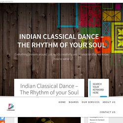 Indian Classical Dance - The Rhythm of your Soul