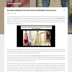 Buy Indian Clothing Of Your Own Choice At Affordable Prices In Denver
