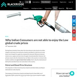 Why Indian Consumers are not able to enjoy the Low global crude prices