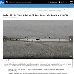 Indian City in Water Crisis as All Four Reservoirs Run Dry (PHOTOS)
