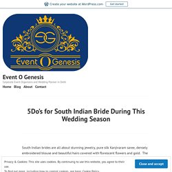 5Do's for South Indian Bride During This Wedding Season – Event O Genesis