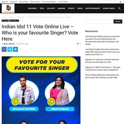 Indian Idol 11 Vote Online Live - Who is your favourite Singer? Vote Here - TheNewsCrunch