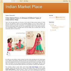 A Glimpse of Different Types of Indian Ethnic Wear