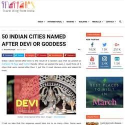 50 Indian Cities Named After Devi or Goddess