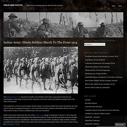 Indian Army: Hindu Soldiers March To The Front 1914