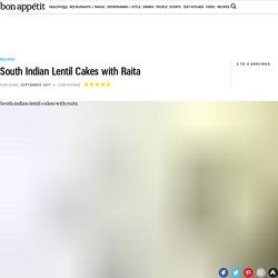 South Indian Lentil Cakes with Raita