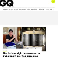 Indian Origin Businessman Spends Rs 60 Crore on Number Plate - GQ India