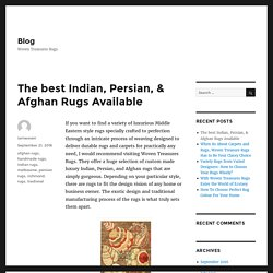 The best Indian, Persian, & Afghan Rugs Available – Blog
