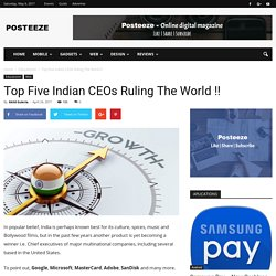 Top Five Indian CEOs Ruling The World !! - Posteeze