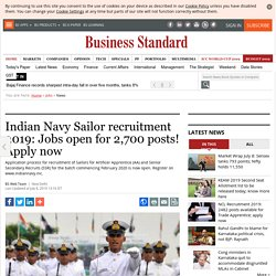 Indian Navy Sailor recruitment 2019: Jobs open for 2,700 posts! Apply now
