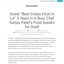 """Voted """"Best Indian Food in LA"""" 5 Years in A Row, Chef Sanjay Patel's Food Speaks for Itself"""