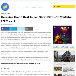 Here Are The 10 Best Indian Short Films On YouTube From 2016