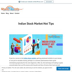 Indian Stock Market Hot Tips