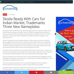 Skoda Ready With Cars For Indian Market, Trademarks Three New Nameplates