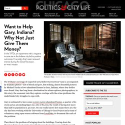 Want to Help Gary, Indiana? Why Not Just Give Them Money?
