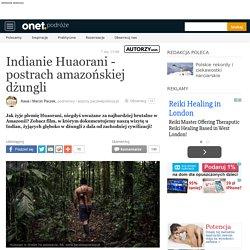 Indianie Huaorani - postrach amazońskiej dżungli