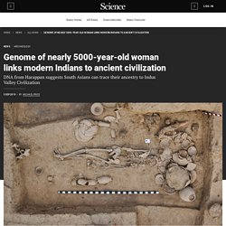 Genome of nearly 5000-year-old woman links modern Indians to ancient civilization