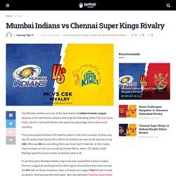 Mumbai Indians vs Chennai Super Kings Rivalry