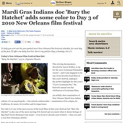 Mardi Gras Indians doc 'Bury the Hatchet' adds some color to Day 3 of 2010 New Orleans film festival