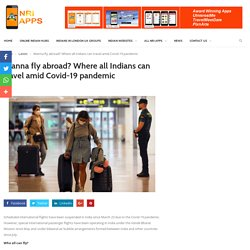 Wanna fly abroad? Where all Indians can travel amid Covid-19 pandemic