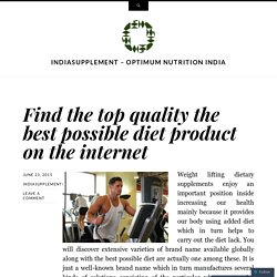Find the top quality the best possible diet product on the internet
