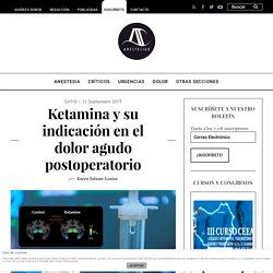 ketamina y su indicacion en el dolor agudo postoperatorio
