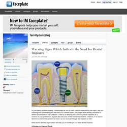 Warning Signs Which Indicate the Need for Dental Implants by familydentalnj