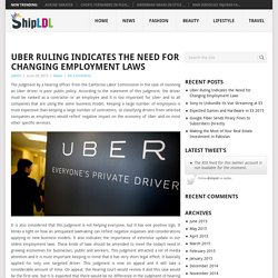 Uber Ruling Indicates the Need for Changing Employment Laws