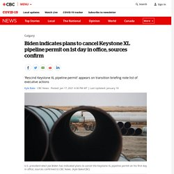 Biden indicates plans to cancel Keystone XL pipeline permit on 1st day in office, sources confirm