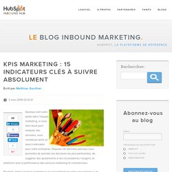 KPIs Marketing : 15 indicateurs clés à suivre absolument