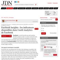 Facebook Insights : les indicateurs disponibles dans l'outil Analytics de Facebook - Facebook Insights : tutoriel - Journal du Net Développeurs