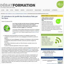 21 indicateurs de qualité des formations fixés par les Opca - Debat FormationDebat Formation