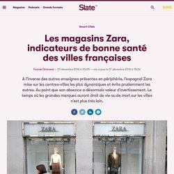 Les magasins Zara, indicateurs de bonne santé des villes françaises