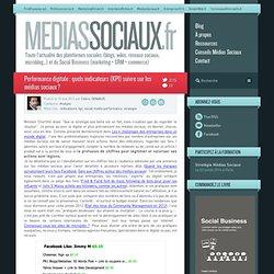 Créer votre Social Media Dashboard : quels indicateurs suivre sur les médias sociaux ? - MediasSociaux.fr MediasSociaux.fr